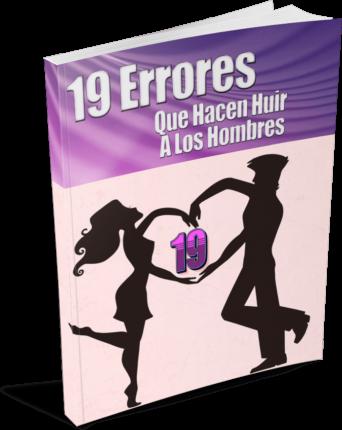19 Errores Que Hacen Huir A Los Hombres